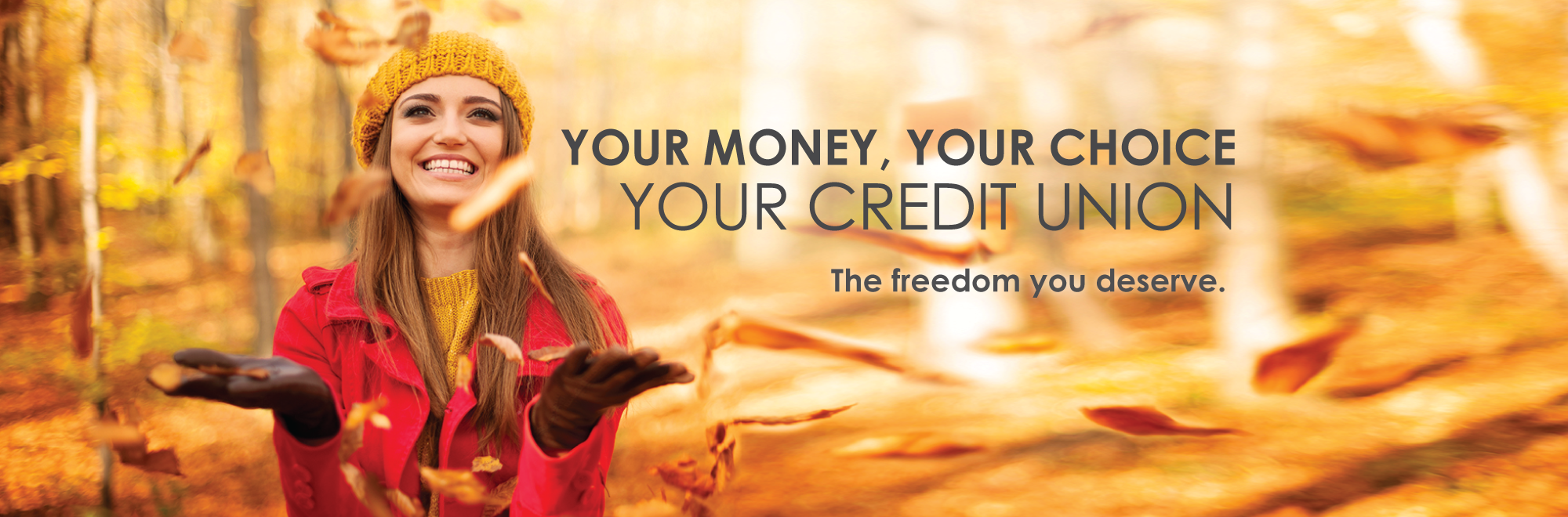 Your Money, Your Choice, Your Credit Union Freedom