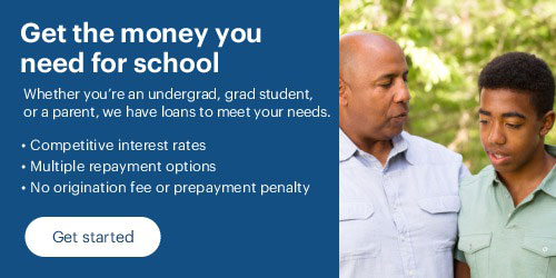 With competitive rates, multiple repayment options, and no origination fee, we have student loans to meet your needs